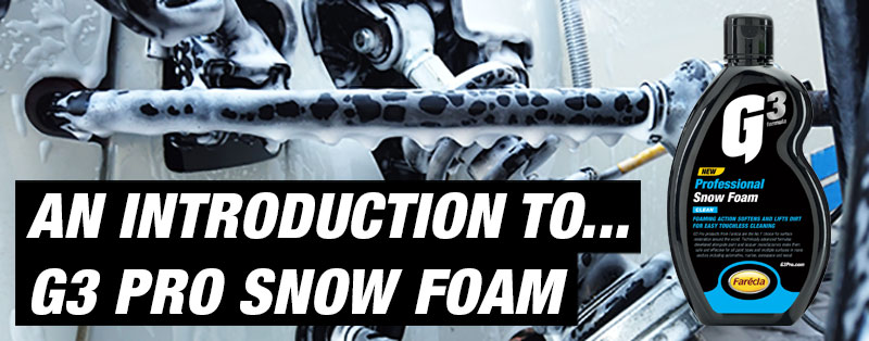 AN INTRODUCTION TO G3 PRO SNOW FOAM